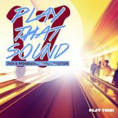 Play That Sound - Tech & Progressive House Collection, Vol. 17 by Various Artists