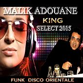 King Select 2015 (Funk Disco Orientale) by Malik Adouane