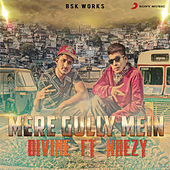 Mere Gully Mein by Divine