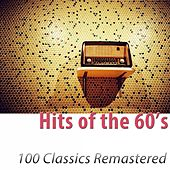 Hits of the 60's (100 Classics Remastered) by Various Artists