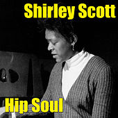 Hip Soul by Shirley Scott