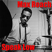Speak Low by Max Roach