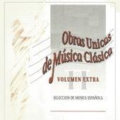 Obras Unicas de Música Clásica Vol. Extra by Various Artists