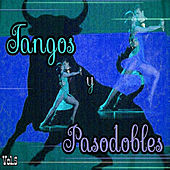 Tangos y Pasodobles, Vol. 5 by Various Artists