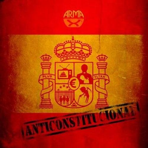 Anticonstitucional by Arma X