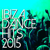 Ibiza Dance Hits 2015 de Various Artists