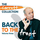 The Carrott Collection: Back To The Front Vol.3 by Jasper Carrott