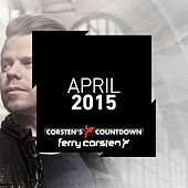 Ferry Corsten presents Corsten's Countdown April 2015 by Various Artists