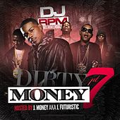 Dirty Money Part 7 by DJ RPM