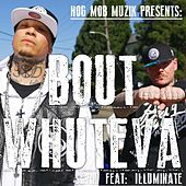 Bout Whuteva (feat. Illuminate) by Sevin