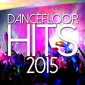 Dancefloor Hits 2015 de Various Artists