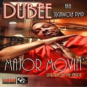 Major Movin (Live From The Inside) von Dubee