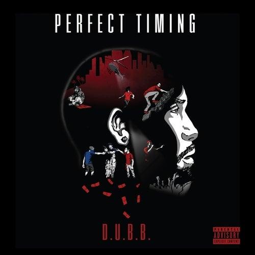 Perfect Timing by Dub B