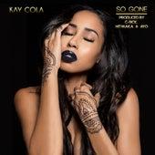 So Gone - Single von Kay Cola