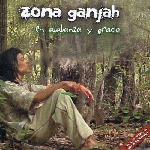 En alabanza y gracia de Zona Ganjah