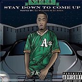 Stay Down To Come Up (Hosted By DJ Mustard & DJ Amen) di Vell