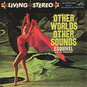 Other Worlds, Other Sounds by Esquivel
