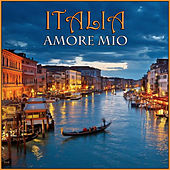 Italia Amore Mio de Various Artists