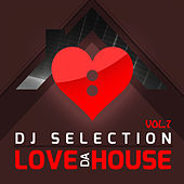 Love da House DJ Selection, Vol. 7 (Vol. 7) by Various Artists