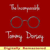 The Incomparable Tommy Dorsey de Tommy Dorsey