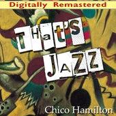 That's Jazz by Chico Hamilton