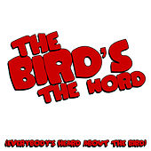 The Bird's the Word (Everybody's Heard About the Bird) de Various Artists