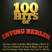 100 Hits of Irving Berlin by Various Artists