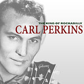 The King of Rockabilly de Carl Perkins