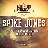 Les idoles américaine du music hall : Spike Jones, Vol. 2 de Spike Jones