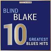 Masterpieces Presents Blind Blake: 10 Greatest Blues Hits by Blind Blake