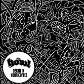 Death in Your Coffee by The Howl