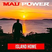 Island Home by Maupower