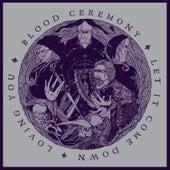 Let It Come Down de Blood Ceremony