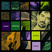 Broke Down von Slaid Cleaves