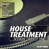 House Treatment - Session Twenty One by Various Artists