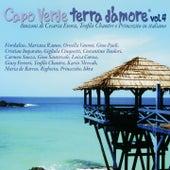 Capo Verde terra d'amore,  Vol. 4 (Canzoni di Cesaria Evora, Teofilo Chantre e Princesito in italiano) de Various Artists