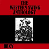 The Western Swing Anthology (Doxy Collection, Remastered) by Various Artists