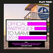 Official Party Guide to Miami 2015 von Various Artists