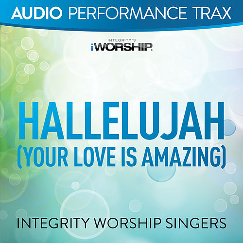 Hallelujah (Your Love Is Amazing) by Brian Doerksen