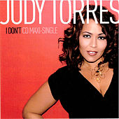I Don't by Judy Torres