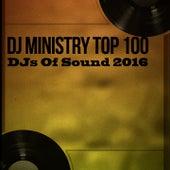 DJ Ministry Top 100 DJs of Sound 2016 de Various Artists