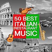 50 Best Italian Restaurant Music (Instrumental Versions) von Francesco Digilio
