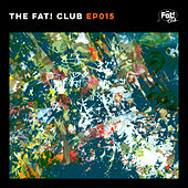 The Fat! Club EP 015 by Various Artists