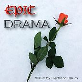 Epic Drama (Music for Movies / Games / Trailers) by Gerhard Daum