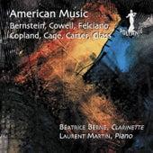 American Music: Bernstein, Cowell, Felciano, Copland, Cage, Carter, Glass von Laurent Martin