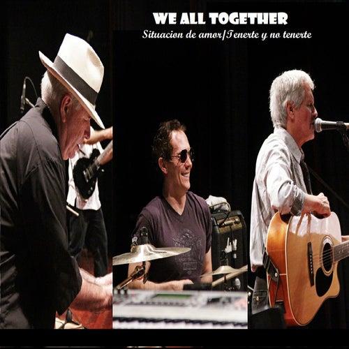 Situacion de amor - Tenerte y no tenerte by We All Together