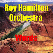 Words by The Roy Hamilton Orchestra