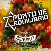 Bob Marley 70 Anos (Ao Vivo) de Ponto de Equilibrio