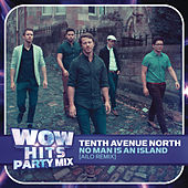 No Man Is An Island (Ailo Remix) by Tenth Avenue North