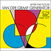 After The Flood - Van Der Graaf Generator At The BBC 1968-1977 by Van Der Graaf Generator
